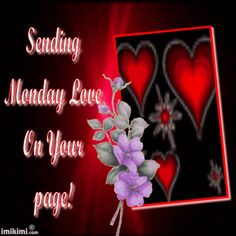 Sending Monday Love on your page animated gif monday i hate mondays monday morning monday greeting monday comment