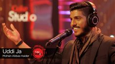 Uddi Ja by Mohsin Abbas Haider [Ep 4 Coke Studio Season Live Music, New Music, Sufi Songs, Pakistani Music, The Undertones, Old Song, Music Industry, The Conjuring, Hd Video