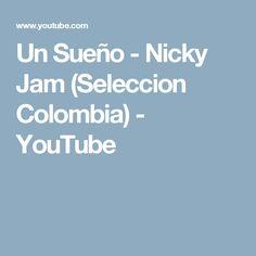 Un Sueño - Nicky Jam (Seleccion Colombia) - YouTube