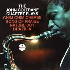 The John Coltrane Quartet Plays Chim Chim Cheree, Song Of Praise, Nature Boy, Brazilia