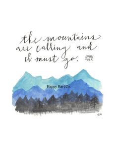 John Muir The Mountains are Calling and I Must Go Mountain Nursery and Children's Art Watercolor by HappyHartCo on Etsy