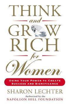 650.1 L  Think and Grow Rich for Women: Using Your Power to Create Success and Significance by Sharon Lechter