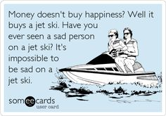 It's impossible to be sad on a jet ski.