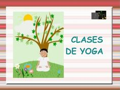 Presentación yoga by Natividad García Sánchez via slideshare Yoga For Kids, Exercise For Kids, Pilates Videos, Chico Yoga, Mindfulness For Kids, Gross Motor Activities, Feelings And Emotions, Teaching Spanish, Stories For Kids