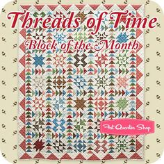 Threads of Time Block of the MonthJulie Hendricksen and Windham Fabrics Dear Jane Quilt, Windham Fabrics, Block Of The Month, Fat Quarter Shop, Quilt Blocks, Quilt Patterns, Quilting, Queen, Sewing