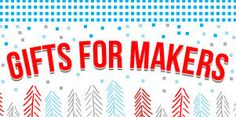Get a head start with our holiday sneak peek gift guide, perfect for all the makers in your life.