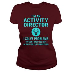 Activity Director I Solve Problem Job Title Shirts #gift #ideas #Popular #Everything #Videos #Shop #Animals #pets #Architecture #Art #Cars #motorcycles #Celebrities #DIY #crafts #Design #Education #Entertainment #Food #drink #Gardening #Geek #Hair #beauty #Health #fitness #History #Holidays #events #Home decor #Humor #Illustrations #posters #Kids #parenting #Men #Outdoors #Photography #Products #Quotes #Science #nature #Sports #Tattoos #Technology #Travel #Weddings #Women