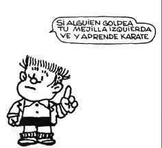 """""""Si alguien golpea tu mejilla izquierda..."""" #MafaldaQuotes #Manolito"""