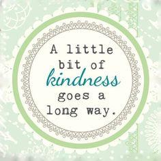 A little bit of kindness goes a long way