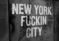 New York Fuckin' City. Black and white #text #typography #sign