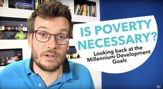 Is Poverty Necessary? Looking back at the Millennium Development Goals - YouTube