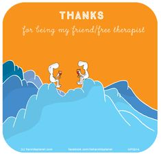 Harold's Planet: Thanks for being my friend/free therapist Wine Quotes, Words Quotes, Sayings, Last Lemon, Emerson Quotes, Work Pictures, E Motion, Qoutes About Love, Cards For Friends