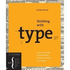 Thinking with Type: A Critical Guide for Designers, Writers, Editors, & Students (Design Briefs) by Ellen Lupton, http://www.amazon.com/dp/B001WAPT58/ref=cm_sw_r_pi_dp_GoBcqb075R9H1