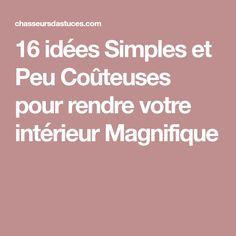 16 idées Simples et Peu Coûteuses pour rendre votre intérieur Magnifique
