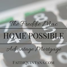 Freddie Mac Home Possible Advantage Mortgages: What You Need to Know
