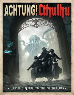 Chris Birch, Modiphius is raising funds for Achtung! Cthulhu - The Keeper's & Investigator's Guides on Kickstarter! A terrifying World War Two setting for the Call of Cthulhu & Savage Worlds roleplaying games. The Secret War has begun! Call Of Cthulhu, Lovecraftian Horror, Cosmic Horror, Savage Worlds, Occult, Cthulhu, Roleplay, Dieselpunk, Roleplaying Game