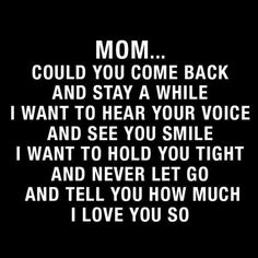 Sad quotes on mother death miss my mom quotes mom in heaven quotes birthd. Miss My Mom Quotes, Mom In Heaven Quotes, Mom I Miss You, Sad Quotes, Missing Mom In Heaven, Girl Quotes, Woman Quotes, Mother In Heaven, Mom Quotes From Daughter