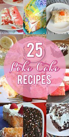 25 Easy Poke Cake Recipes - http://penneylanekitchen.com/25-easy-poke-cake-recipes/