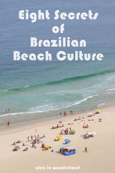 If you're planning to travel to Brazil, you're almost certainly going to hit the beach. Read on for tips on Brazil's beach culture.
