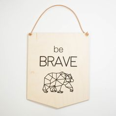 """""""Be Brave"""" children's room wall hang."""