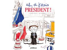 Dès 5 ans : Ah, si j'étais président !