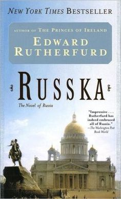 Edward Rutherfurd, Russka, historical fiction, 1800 years of Russia's history