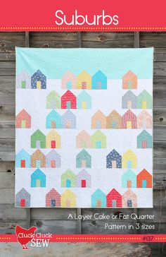Suburbs quilt pattern from Cluck Cluck Sew - throw, twin and full/queen sizes included - layer cake and fat quarter friendly
