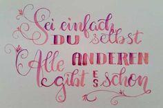 Letter Lovers sunnys_fotos: Handlettering Spruch sei einfach du selbst. Alle anderen gibt es schon.
