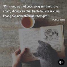 """""""Chỉ mong có một cuộc sống yên bình, ít va chạm, không cần phải tranh đấu với ai, cũng không cần nghĩ nhiều như bây giờ..."""" - via phusinhnhuocmong #GUUquotes Xem thêm: http://guu.vn/tag/binh-yen"""