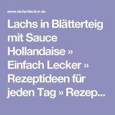 Lachs in Blätterteig mit Sauce Hollandaise » Einfach Lecker » Rezeptideen für jeden Tag » Rezeptideen für jeden Tag