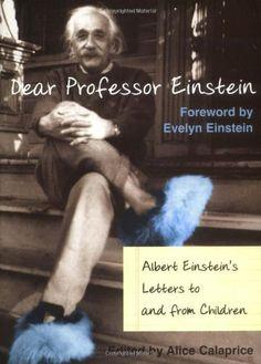 Dear Professor Einstein: Albert Einstein's Letters to and from Children by Alice Calaprice http://www.amazon.com/dp/1591020158/ref=cm_sw_r_pi_dp_YBYUub0ZDTT69