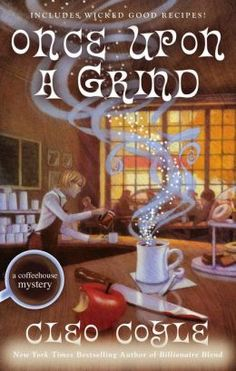 Once Upon a Grind (Coffeehouse Mystery Series #14) by Cleo Coyle