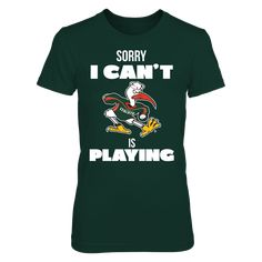 Miami Hurricanes - Sorry I Can't Miami Is Playing T-Shirt, Officially Licensed Miami University Apparel If there is a game, you are busy.   Let them know loud and clear.  Limited Edition  The Miami Hurricanes Collection, OFFICIAL MERCHANDISE  Available Products:          District Women's Premium T-Shirt - $29.95 District Men's Premium T-Shirt - $27.95 Gildan Unisex T-Shirt - $25.95 Gildan Women's T-Shirt - $27.95 Gildan Unisex Pullover Hoodie - $49.95 Next Level Women's Premium Racerback…