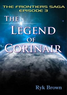 "Ep.#3 - ""The Legend of Corinair"" (The Frontiers Saga)"