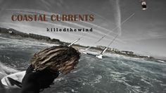 killedthewind - COASTAL CURRENTS on Vimeo