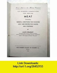 First aid to the menu planner; Six hundred suggestions for serving meat, Alice Bradley ,   ,  , ASIN: B0006AN2TA , tutorials , pdf , ebook , torrent , downloads , rapidshare , filesonic , hotfile , megaupload , fileserve