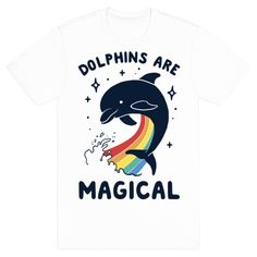 Dolphins Are Magical - This dolphin shirt is for all of us that say fuck you to sea world, and dolphin hunting and know that dolphins are magical, wonderfully smart porpoises that deserve LOVE. This pun shirt is great for fans of animal puns, the cove, magic jokes, rainbows and dolphin clothing.