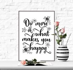 Do more of what makes you happy quote printable art print Floral quotes wall art Nursery decor prints Digital poster Black white art by TheBlackCatPrints on Etsy