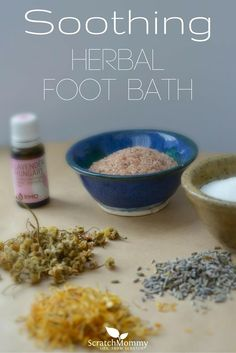 Soothing DIY Foot Bath Recipe (herbs, essential oils, salts, and oils)- Scratch Mommy