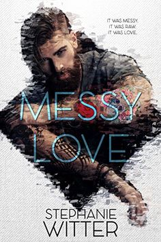 Messy Love by Stephanie Witter https://www.amazon.com/dp/B078WTH95F/ref=cm_sw_r_pi_dp_U_x_KLCxAb3SYMWPD