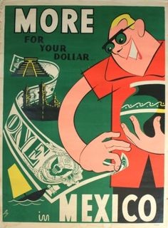 More for your Dollar in Mexico, 1950s - original vintage poster by Puy listed on AntikBar.co.uk