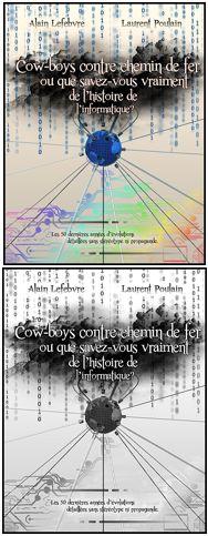 Cow-boys contre chemin de fer ou que savez-vous vraiment de l'histoire de l'informatique
