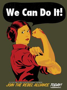 A fanmade poster meant to be empowering to women and the fellow fan. The poster depicts Princess Leia posing as Rosie the Riveter. Princess Leia is often viewed as the sexual icon of Star Wars, famously donning a metal bikini in chains. Leia posing as Rosie the Riveter however is calling back to her original roots as one of the key members of the Rebellion, the fight to free humanity (similar to the U.S. advertisement of women working in WWII)