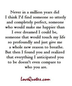 Love & Soulmate Quotes :Never in a million years did I think I'd find someone so utterly and completely … The Words, Cute Quotes, Funny Quotes, Sappy Love Quotes, Love Sayings, Image Citation, Youre My Person, My Sun And Stars, My Guy