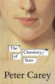 The Chemistry of Tears by Peter Carey  Love his work: pretty much all of it. The man can tell a cracking good story.