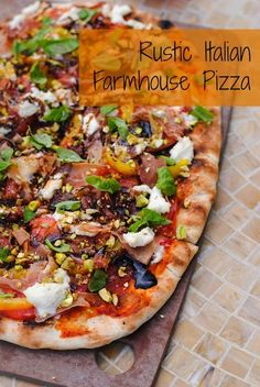 Rustic Italian Farmhouse Pizza - a complete meal on a pizza. Includes prosciutto, ricotta, roasted yellow peppers, basil, pistachios and bal...