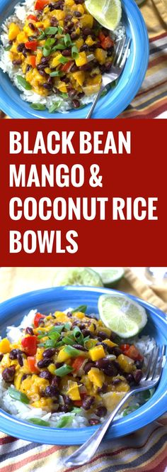 Black Bean, Mango and Coconut Rice Bowls
