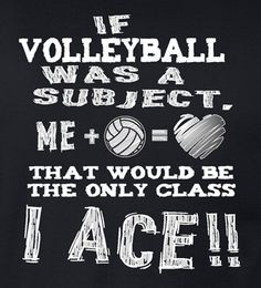 If volleyball was a subject, that would be the only class I ACE! * White/Metallic Silver Volleyball design on Black or Black Heather long sleeve t-shirts. Adult and Youth sizes available. Beach Volleyball, Volleyball Cheers, Funny Volleyball Shirts, Volleyball Posters, Volleyball Designs, Volleyball Outfits, Volleyball Gifts, Girls Basketball, Girls Softball