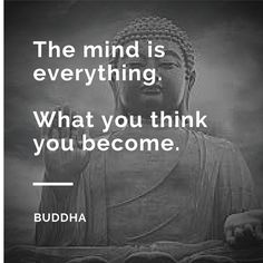 """""""The mind is everything. What you think you become."""" ~ Buddha #MotivationalMonday"""