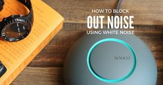 How to Block Out Noise Using White Noise